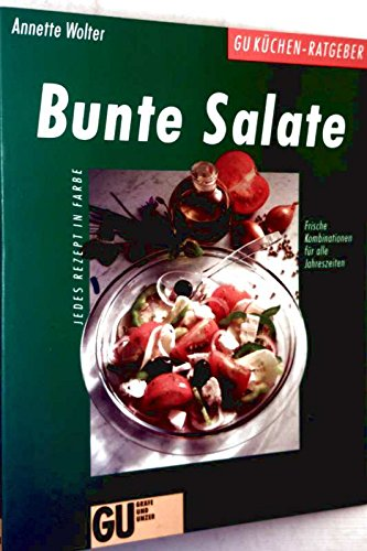 Bunte Salate Jedes Rezept in Farbe (3774259054) by Annette Wolter
