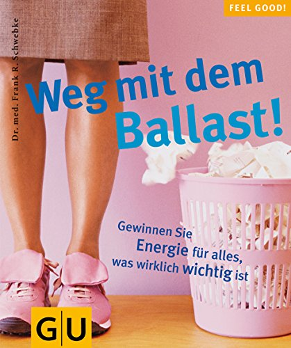 9783774260436: Weg mit dem Ballast! Feel good! (GU Feel good!)