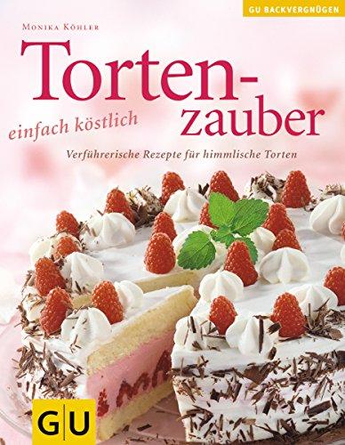 9783774260740: Tortenzauber . Das neue Kochvergnügen/Backvergnügen (GU Das neue Kochvergnügen/Backvergnügen)