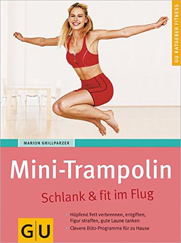 9783774262447: Mini-Trampolin: Schlank & fit im Flug. Hüpfend Fett verbrennen, entgiften, Figur, straffen, gute Laune tanken. Clevere Blitz-Programme für zu Hause