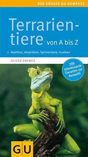 9783774263161: Terrarientiere von A bis Z: Über 200 Arten. Reptilien, Amphibien, Spinnentiere, Insekten. Extra: Futtertiere im Porträt