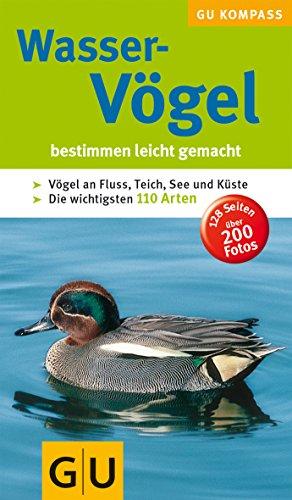 9783774263178: Wasservoegel Bestimmen leicht gemacht; [Voegel an Fluss, Teich, See und Kueste; die wichtigsten 110 Arten. Gesamttitel: GU-Kompass