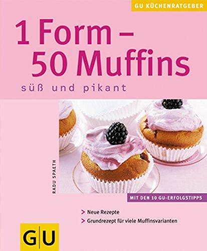 9783774263352: 1 Form - 50 Muffins. Süß und pikant