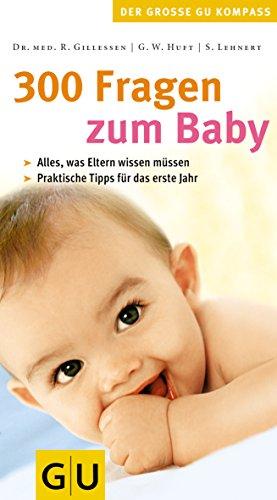 300 Fragen zum Baby: Lehnert, Sonja