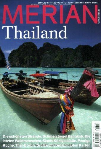 9783774266124: Merian Thailand: Die schönsten Strände. Schmelztiegel Bangkok. Die letzten Waldmenschen. Siams Königsstädte. Feurige Küche. Thai-Boxen. Großer Infoteil
