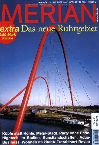 9783774266155: MERIAN extra: Das neue Ruhrgebiet: Köpfe statt Kohle. Mega-Stadt. Party ohne Ende. Hightech im Stollen. Kunstlandschaften. Aqua-Business. Wohnen im Hafen. Trendsport-Revier