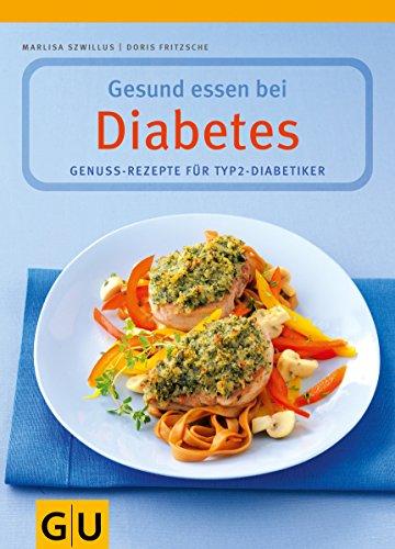 9783774266506: Gesund essen bei Diabetes: Genuss-Rezepte für Typ 2-Diabetiker. Inklusive GLYX-Tipps