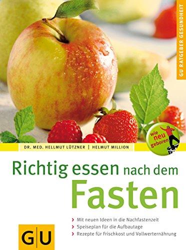 9783774266865: Richtig essen nach dem Fasten. GU Ratgeber Gesundheit