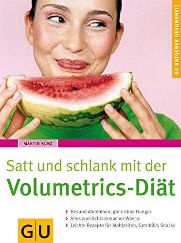 9783774266933: Satt und schlank mit der Volumetrics-Diät. GU Ratgeber Gesundheit