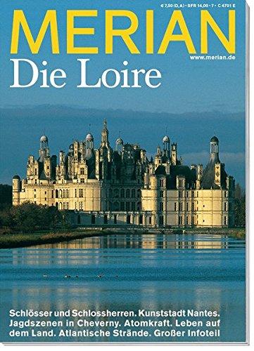 9783774267077: MERIAN Die Loire: Schlösser und Schlossherren. Kunststadt Nantes. Jagdszenen in Cheverny. Atomkraft. Leben auf dem Land. Atlantische Strände