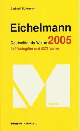9783774267268: Eichelmann Deutschlands Weine 2005