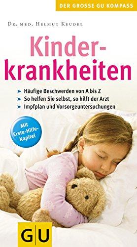 9783774267312: Kinderkrankheiten: Häufige Beschwerden von A bis Z. So helfen Sie selbst, so hilft der Arzt. Impfplan und Vorsorgeuntersuchungen. Mit Erste-Hilfe-Kapitel