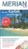 9783774267329: Wo die Karibik am schönsten ist: Mit den Inseln Antigua, Bahamas, Jamaika, Kuba, Martinique und vielen anderen mehr. Traumstände und Korallenriffe, kreolische Küche und tropische Drinks