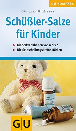 9783774268432: Schüßler-Salze für Kinder . Kinderkrankheiten von A - Z. Die Selbstheilungskräfte stärken