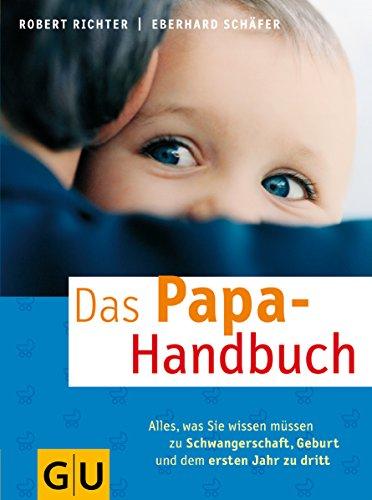 9783774269750: Das Papa-Handbuch: Alles, was Sie wissen müssen zu Schwangerschaft, Geburt und dem ersten Jahr zu dritt