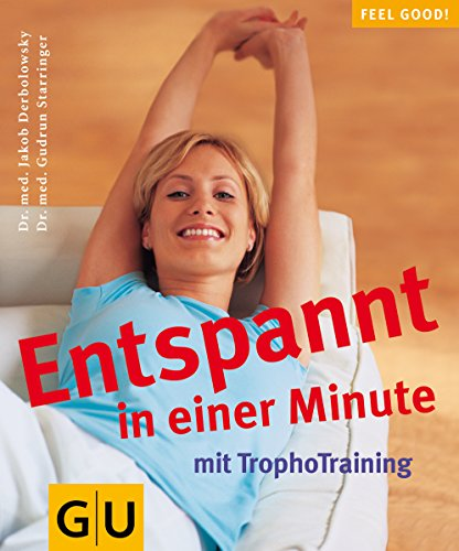 9783774271982: Tropho-Training, Entspannt in einer Minute mit (GU Feel good!)