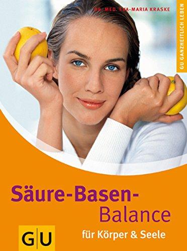 Säure-Basen-Balance für Körper & Seele.: Kraske, Eva-Maria: