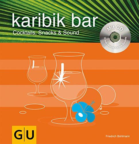 9783774272224: karibic bar. Mixen mit CD. Cocktails, Snacks und Sound