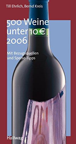 9783774276932: 500 Weine unter 10 EUR 2006 (Maxikompasse)