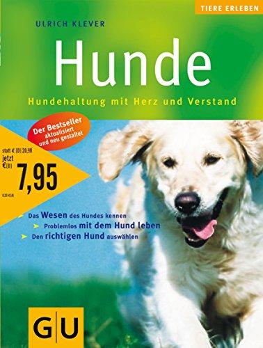 Hunde : Hundehaltung mit Herz und Verstand. Katharina Seybold. Fotos: Christine Steimer. Zeichn.: ...