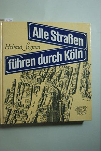 9783774301160: Alle Strassen führen durch Köln (German Edition)
