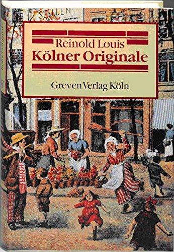 9783774302419: Kölner Originale: Die Welt der alten Kölner Originale und Straßenfiguren