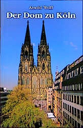 9783774302846: Der Dom zu Köln: Seine Geschichte, seine Kunstwerke