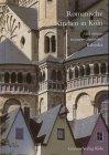Romanische Kirchen in Köln: Mit einem immerwährenden
