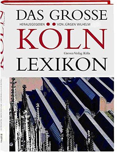 Das grosse Köln-Lexikon: Jürgen Wilhelm