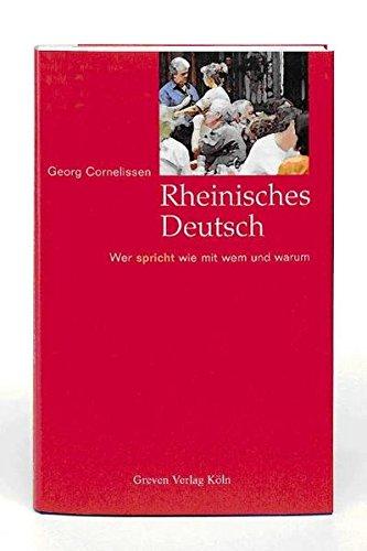 9783774303676: Rheinisches Deutsch: Wer spricht wie mit wem und warum