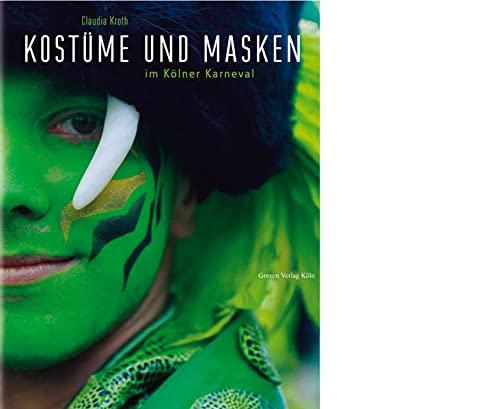 9783774303966: Kostüme und Masken im Kölner Karneval