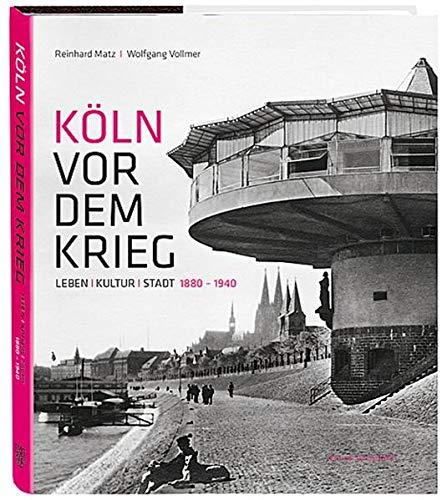 9783774304826: Köln vor dem Krieg: Leben Kultur Stadt 1880 - 1940