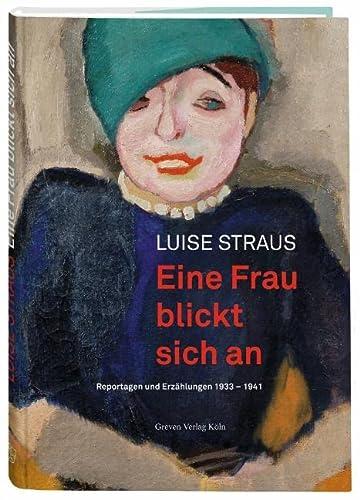Eine Frau blickt sich an: Reportagen und Erzählungen 1933-1941 (Hardback) - Luise Straus
