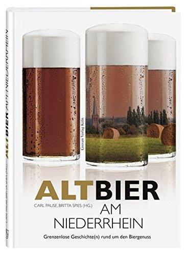 9783774306080: Altbier am Niederrhein: Grenzenlose Geschichte(n) rund um den Biergenuss (Bibliographische Hefte)