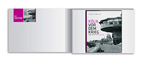 9783774306233: Köln vor dem Krieg - Die Edition, m. 3 Beilage