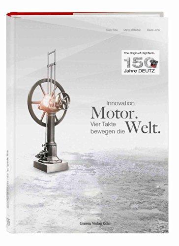 9783774306295: Innovation Motor. Vier Takte bewegen die Welt: 150 Jahre Deutz AG