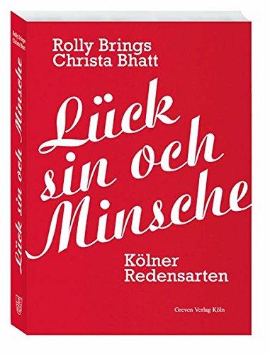 9783774306325: Lück sin och Minsche: Kölner Redensarten