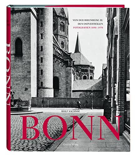 Bonn: Von der Rheinreise zu den Ostverträgen.: Rolf Sachsse