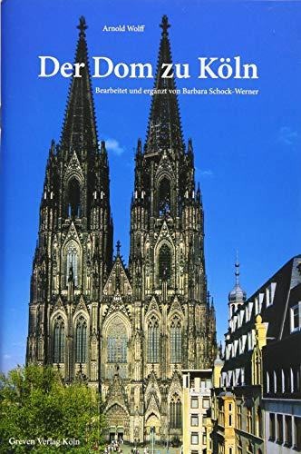 9783774306585: Der Dom zu K�ln: Seine Geschichte - seine Kunstwerke