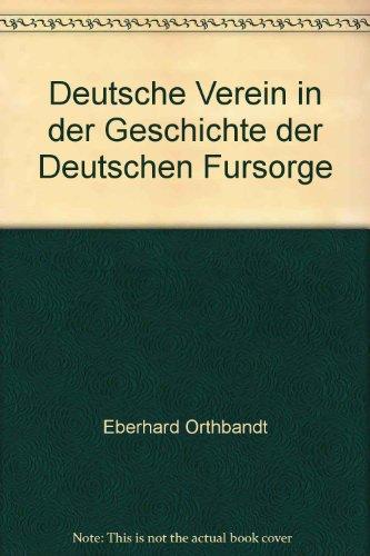 9783774564527: Deutsche Verein in der Geschichte der Deutschen Fursorge