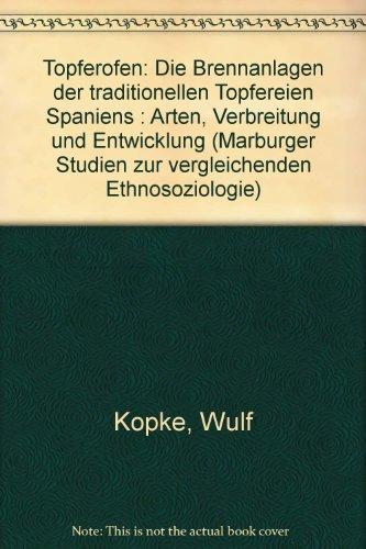 9783774921429: Topferofen: Die Brennanlagen der traditionellen Topfereien Spaniens : Arten, Verbreitung und Entwicklung (Marburger Studien zur vergleichenden Ethnosoziologie)