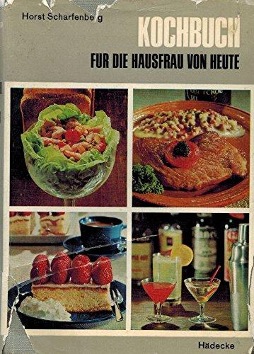 9783775000628: Kochbuch für die Hausfrau von heute: Über 600 Rezepte mit genauen Angaben f. d. Zubereitung mit elektr. Küchenmaschinen (German Edition)