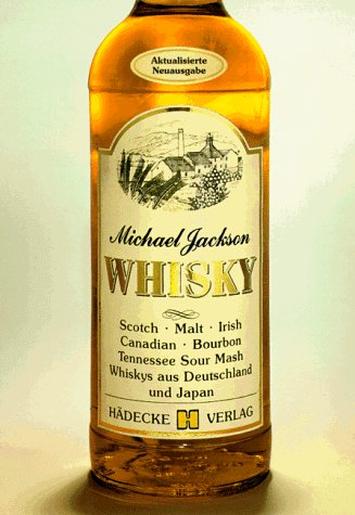 Whisky. Scotch. Malt. Irish. Canadian. Bourbon. Tennessee Sour Mash. Whiskys aus Deutschland und ...