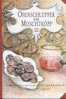 9783775002479: Ofenschlupfer und Moschtköpf': Schwäbisches aus dem Koch- und Gästebuch der Familie Pfleiderer