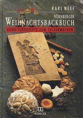 Nürnberger Weihnachtsbuch. Konditorrezepte zum Selbermachen.: Neef, Karl