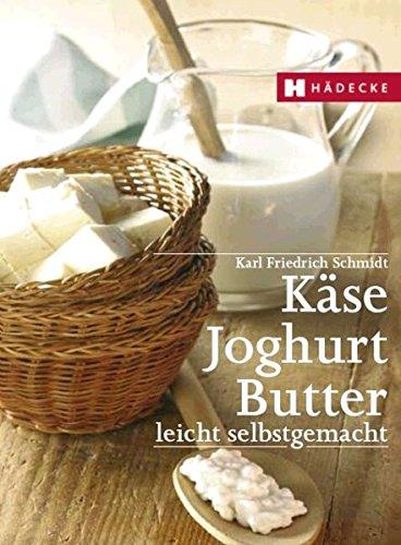 9783775004206: Käse, Butter, Joghurt: Leicht selbstgemacht
