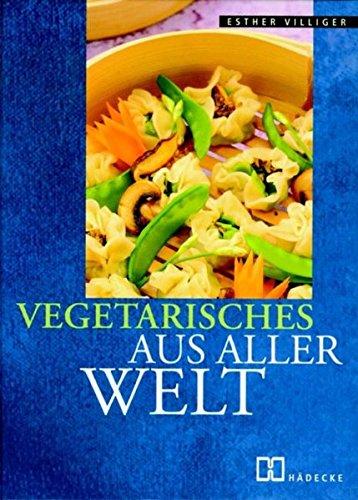 9783775004657: Vegetarisches aus aller Welt