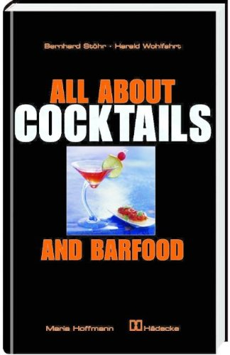 9783775004756: All about Cocktails & Barfood