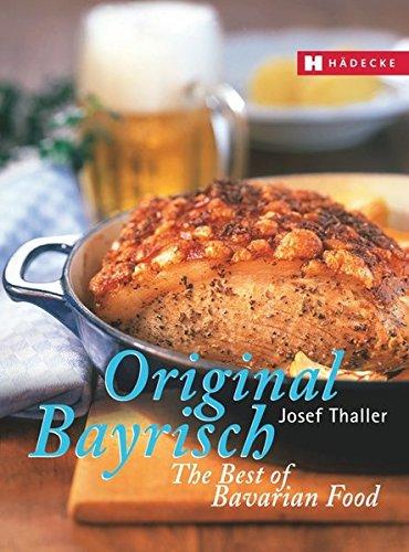 9783775004787: Original Bayrisch - The Best of Bavarian Food
