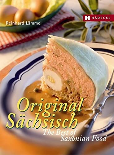 9783775004947: Original Sächsisch - The Best of Saxonian Food